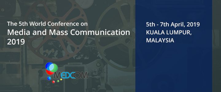 The 5th World Conference on Media and Mass Communication 2019